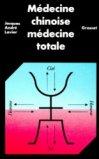 Médecine chinoise médecine totale
