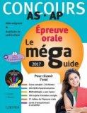 Méga Guide ORAL 2017 Concours Aide-soignant et Auxiliaire de puériculture