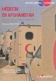 Médecin en afghanistan, journal de marche d'un médecin militaire ordinaire en opération extérieure