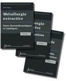 metallurgie extractive (les 3 volumes)