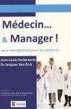 M�decin...& manager ou le management pour les m�decins