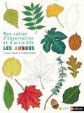 Mon cahier d'observation et d'activités - Les arbres