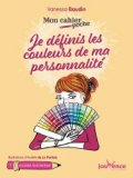 Mon cahier poche pour définir les couleurs de ma personnalité et rayonner