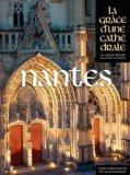Nantes - La gr�ce d'une cath�drale