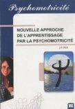 Nouvelle approche de l'apprentissage par la psychomotricité