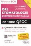 ORL stomatologie et chirurgie maxilo-faciale en 1000 QROC