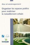 Organiser les espaces publics pour maitriser le ruissellement urbain