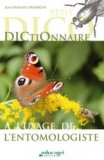 Petit dictionnaire à l'usage de l'entomologiste
