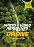 Photo et vidéo aériennes avec un drone