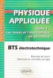 Physique appliquée Tome1 Les bases et l'électronique de puissance
