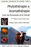 Phytothérapie et aromathérapie chez les ruminants et le cheval Tome 2
