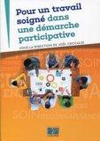 Pour un travail soigné dans une démarche participative