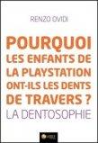 Pourquoi les enfants de la playstation ont-ils les dents de travers ?