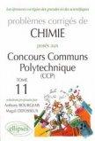 Problèmes corrigés de chimie posés aux Concours Communs Polytechnique (CCP) Tome 11