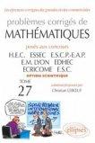 Problèmes corrigés de mathématiques posés aux concours HEC ESSEC ESCP-EAP EM Lyon EDHEC ECRICOME ESC