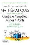 Problèmes corrigés de mathématiques posés aux concours de Centrale/Supélec/Mines/Ponts