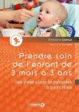 Prendre soin de l'enfant de 3 mois à 3 ans