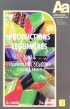 Productions légumières Tome 3