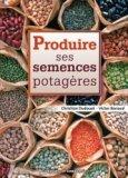Produire ses semences potagères