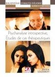 Psychanalyse introspective : études de cas thérapeutiques
