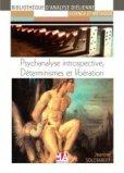 Psychanalyse introspective : déterminismes et libération
