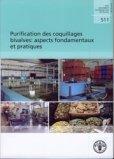 Purification des coquillages bivalves : aspects fondamentaux et pratiques (FAO document technique sur les pêches, N° 511)