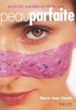 Recettes naturelles pour une peau parfaite