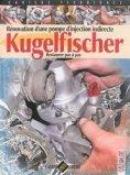 Rénovation d' une pompe d' injection indirecte Kugelfischer