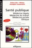 Santé publique - Médecine légale - Médecine du travail - Médecine sociale - Éthique
