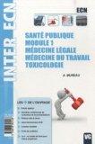 Santé publique - Module1 - Médecine légale - Médecine du travail - Toxicologie