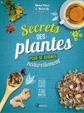 Secrets des plantes pour se soigner naturellement