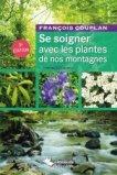 Se soigner avec les plantes de nos montagnes