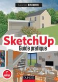 SketchUp : guide pratique