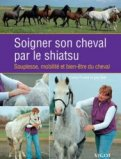 Soigner son cheval par le shiatsu