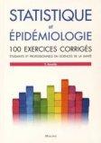 Statistique et épidémiologie - 100 exercices corrigés