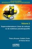 Supercondensateurs à base de carbone ou de matériaux pseudocapacitifs