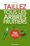 Taillez tous les arbres fruitiers