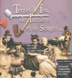 Terres de feu, de lumi�re et de songes...