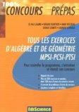 Tous les exercices d'algèbre et de géométrie MPSI - PCSI - PTSI