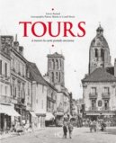 Tours - A travers la carte postale ancienne