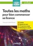 Toutes les maths pour bien commencer sa licence