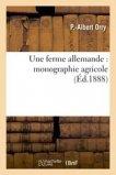 Une ferme allemande : monographie agricole