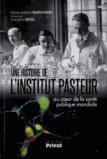 Une histoire de l'Institut Pasteur