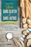 Vivre sans gluten - sans lactose