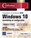 Windows 10 Installation et configuration - Préparation à la certification MCSA (Examen 70-697)