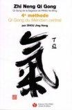 Zhi Neng Qi Gong 4e Méthode : Qi Gong du méridien central
