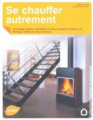 se chauffer autrement chauffage solaire chauffage au bois pompes chaleur principes. Black Bedroom Furniture Sets. Home Design Ideas