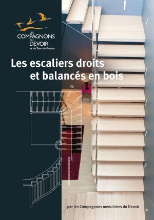les escaliers droits et balanc s en bois les compagnons menuisiers du devoir 9782357720176. Black Bedroom Furniture Sets. Home Design Ideas