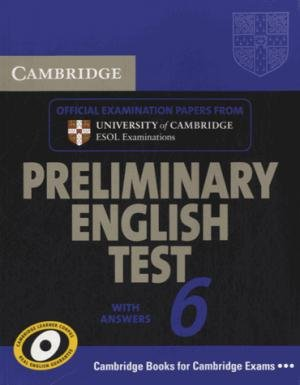 Cambridge Preliminary English Test 6 - Student's Book with answers Official  Examination Papers from University of Cambridge ESOL Examinations