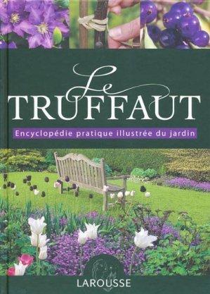 Le Truffaut Encyclopédie pratique illustrée du jardin - Collectif ...